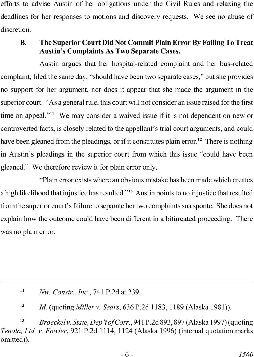 Austin argues that her hospital-related complaint and her bus-related complaint, filed the same day, should have been two separate cases, but she provides no support for her argument, nor does it