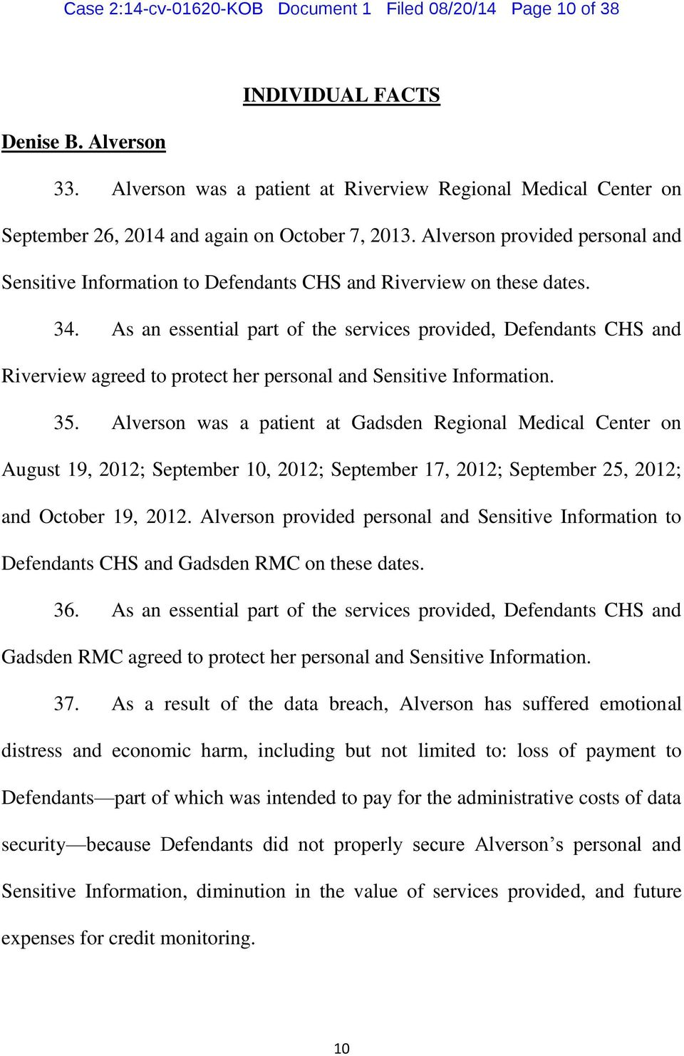 Alverson provided personal and Sensitive Information to Defendants CHS and Riverview on these dates. 34.