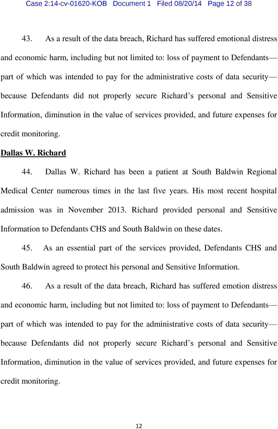 administrative costs of data security because Defendants did not properly secure Richard s personal and Sensitive Information, diminution in the value of services provided, and future expenses for