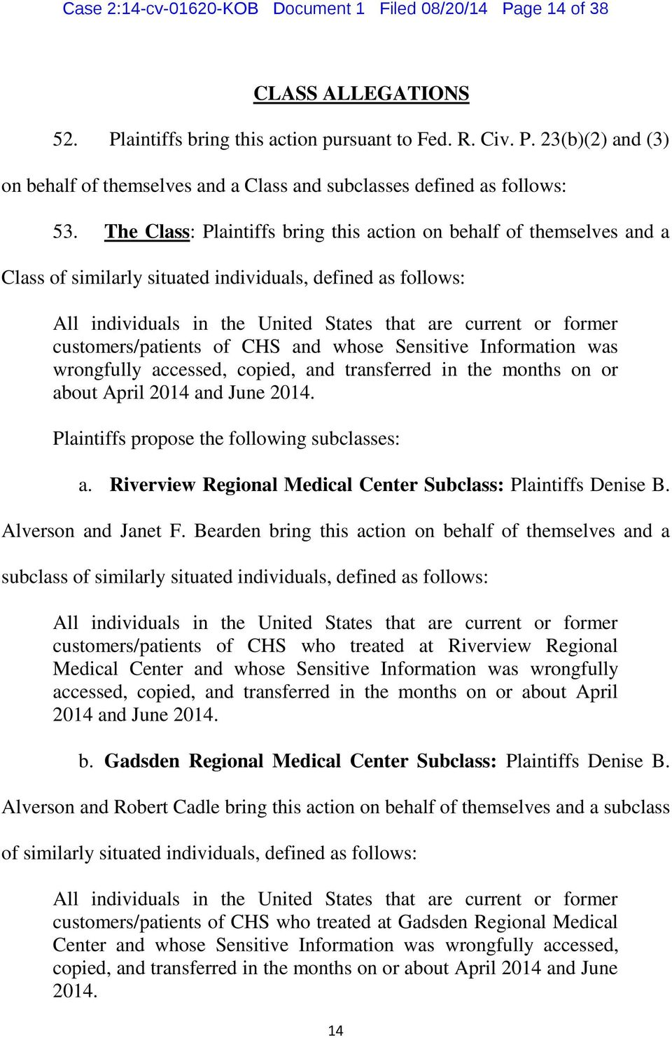 customers/patients of CHS and whose Sensitive Information was wrongfully accessed, copied, and transferred in the months on or about April 2014 and June 2014.