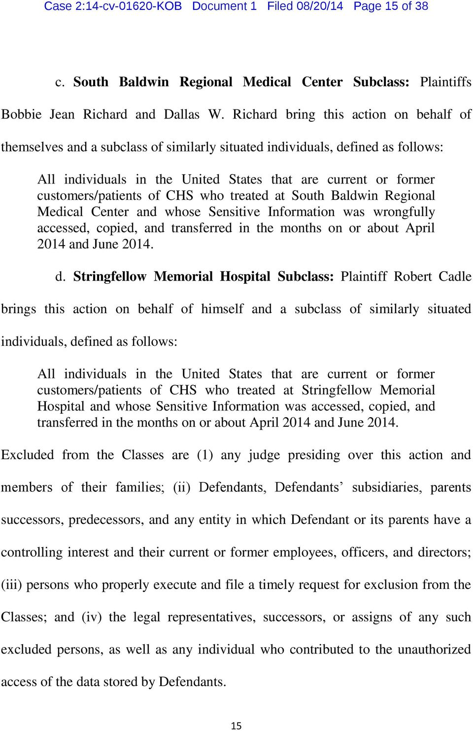 customers/patients of CHS who treated at South Baldwin Regional Medical Center and whose Sensitive Information was wrongfully accessed, copied, and transferred in the months on or about April 2014