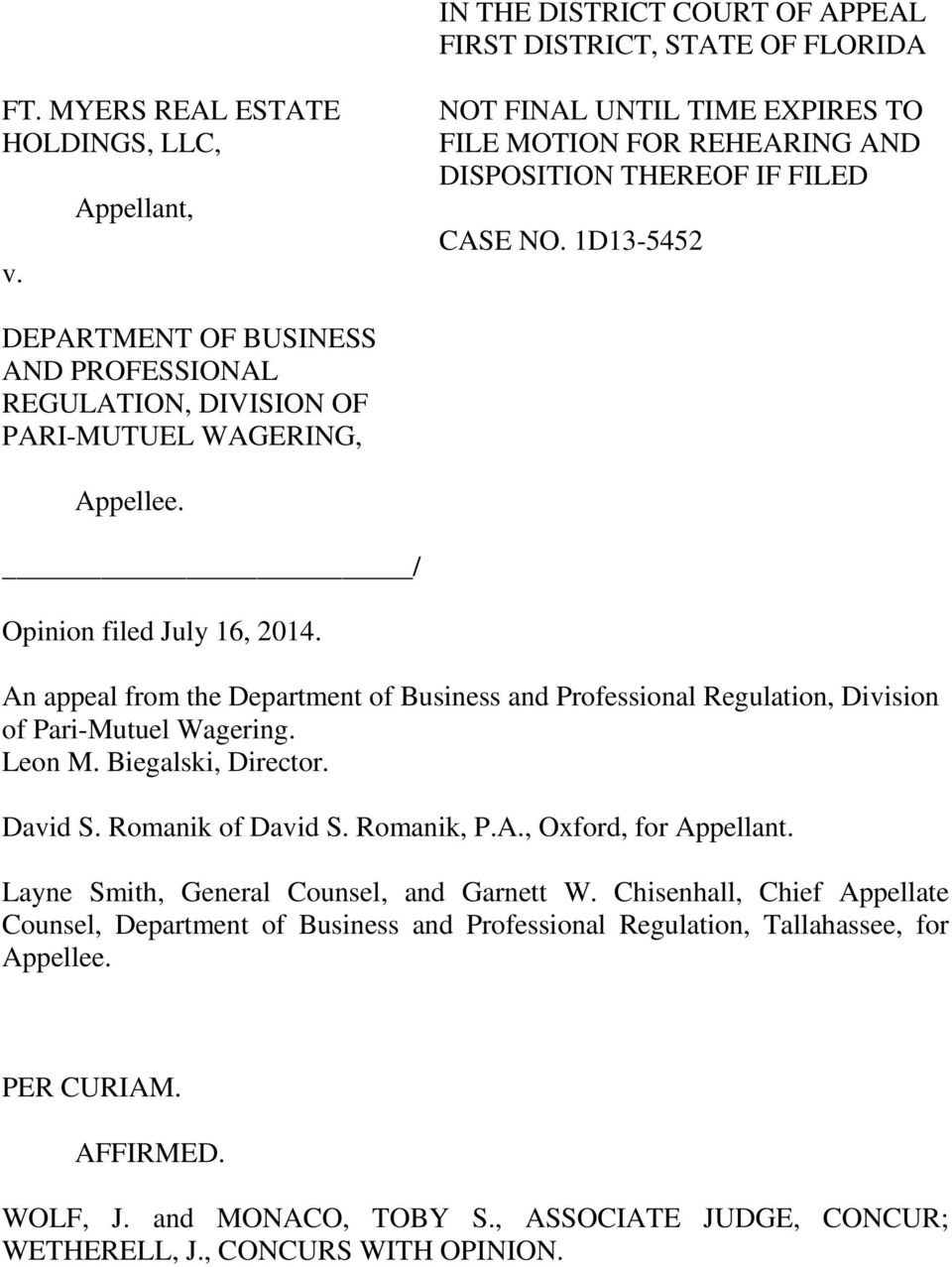 1D13-5452 DEPARTMENT OF BUSINESS AND PROFESSIONAL REGULATION, DIVISION OF PARI-MUTUEL WAGERING, Appellee. / Opinion filed July 16, 2014.