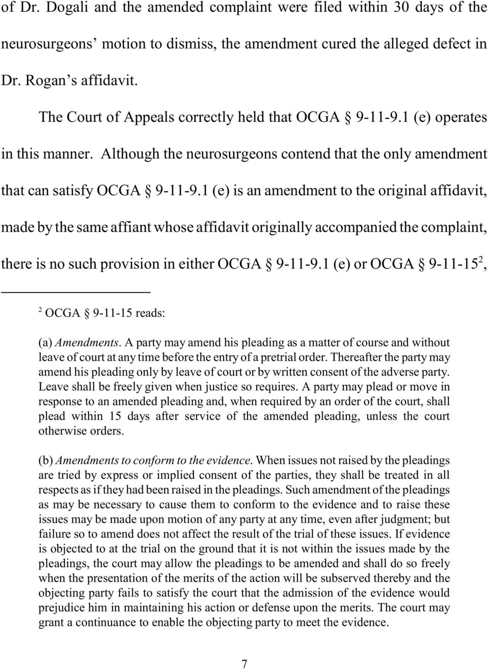 1 (e) is an amendment to the original affidavit, made by the same affiant whose affidavit originally accompanied the complaint, there is no such provision in either OCGA 9-11-9.