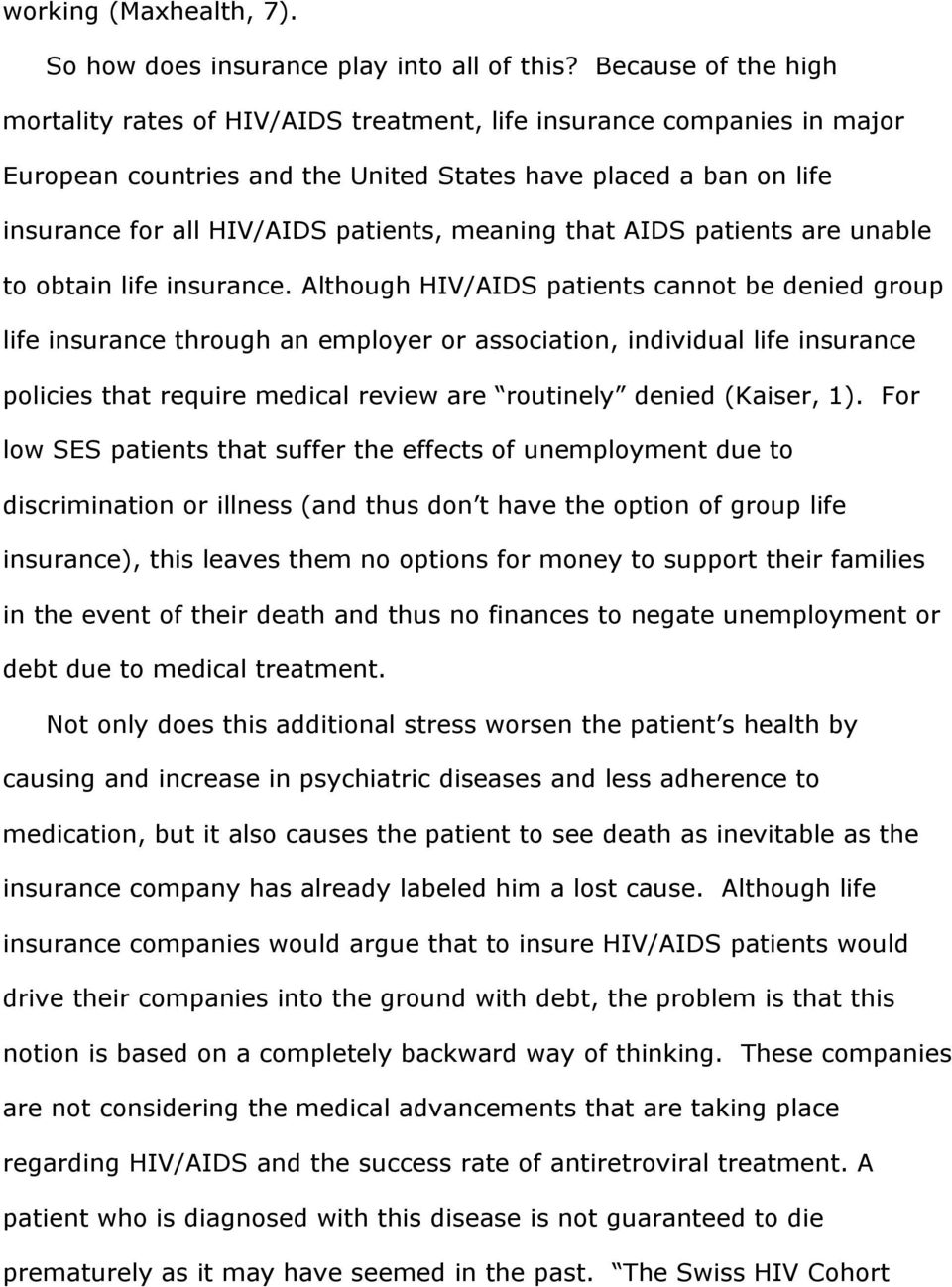 meaning that AIDS patients are unable to obtain life insurance.