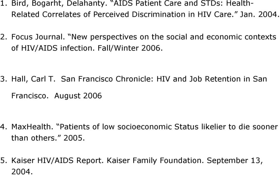 Hall, Carl T. San Francisco Chronicle: HIV and Job Retention in San Francisco. August 2006 4. MaxHealth.