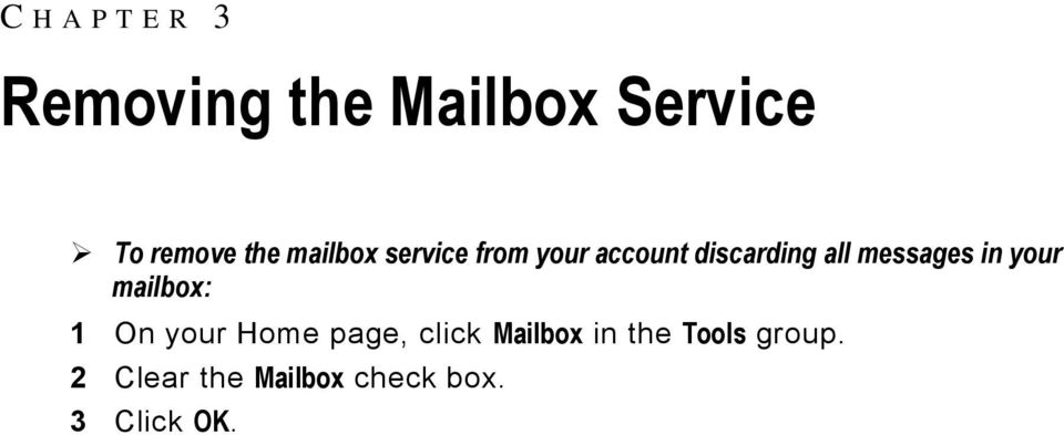 messages in your mailbox: 1 On your Home page, click