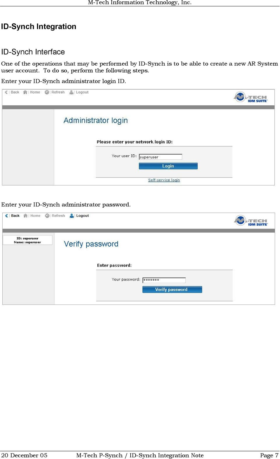 To do so, perform the following steps. Enter your ID-Synch administrator login ID.