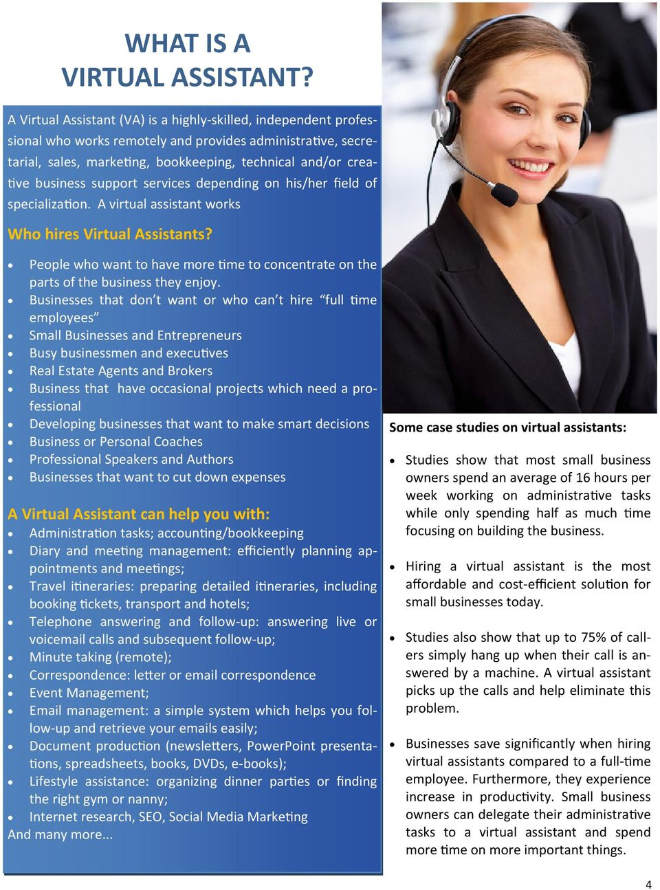 support services depending on his/her field of specializa on. A virtual assistant works Who hires Virtual Assistants?