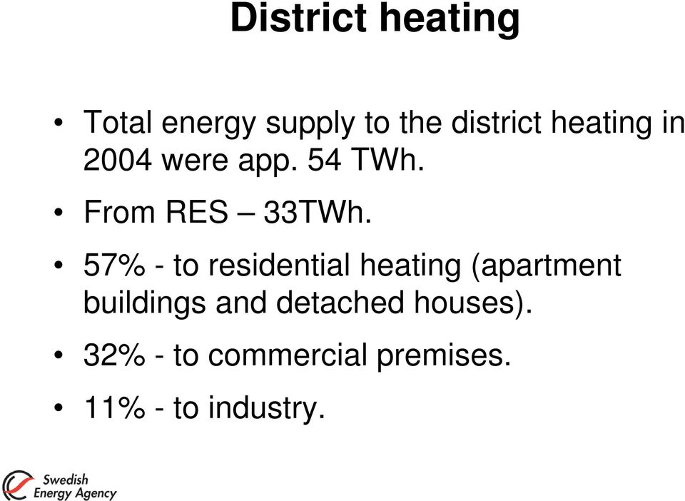 57% - to residential heating (apartment buildings and