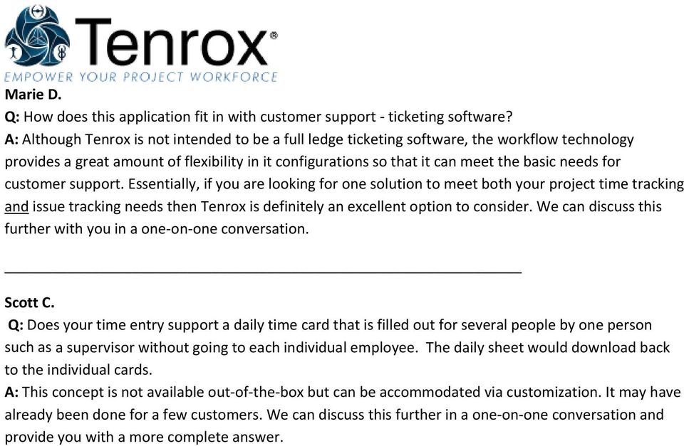 customer support. Essentially, if you are looking for one solution to meet both your project time tracking and issue tracking needs then Tenrox is definitely an excellent option to consider.