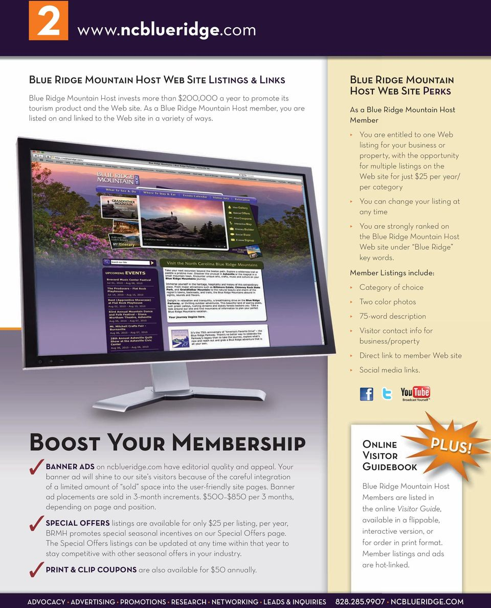 Blue Ridge Mountain Host Web Site Perks As a Blue Ridge Mountain Host Member You are entitled to one Web listing for your business or property, with the opportunity for multiple listings on the Web