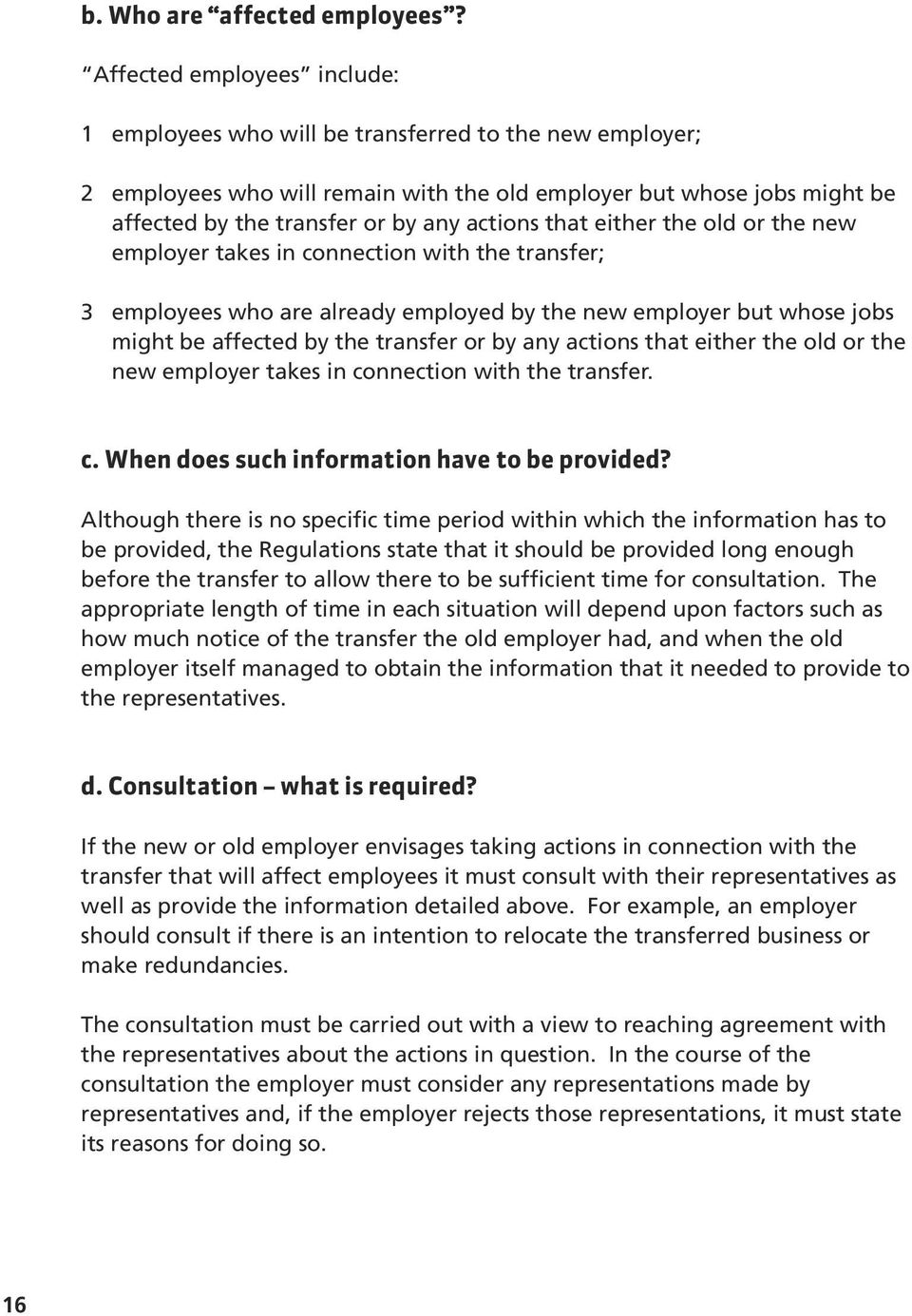actions that either the old or the new employer takes in connection with the transfer; 3 employees who are already employed by the new employer but whose jobs might be affected by the transfer or by