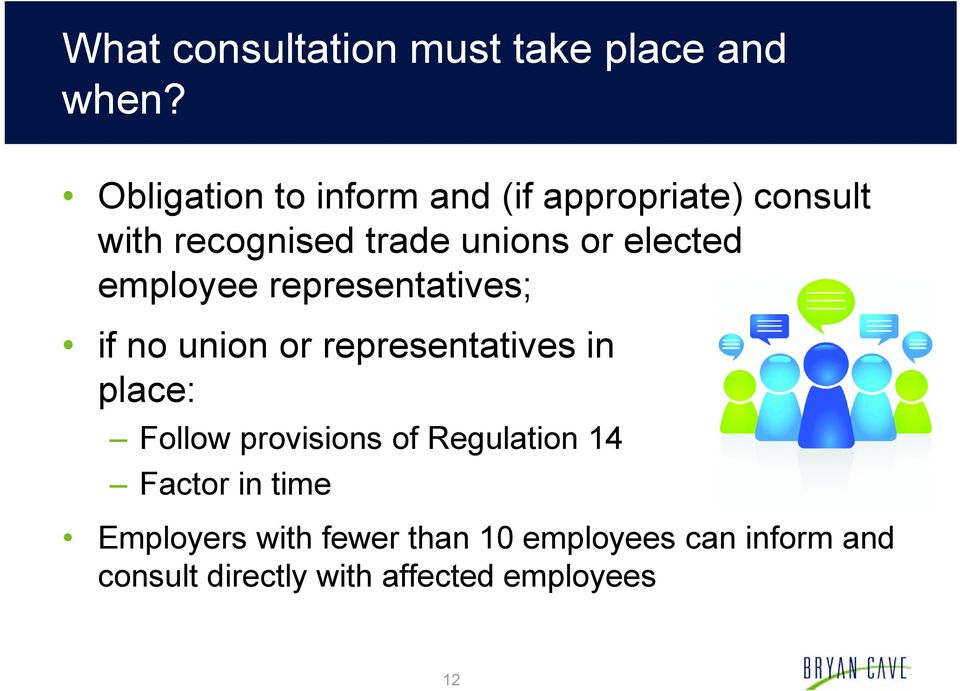 elected employee representatives; if no union or representatives in place: Follow