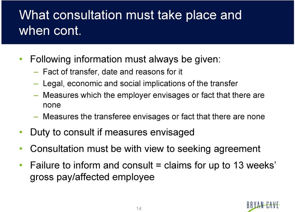 implications of the transfer Measures which the employer envisages or fact that there are none Measures the transferee