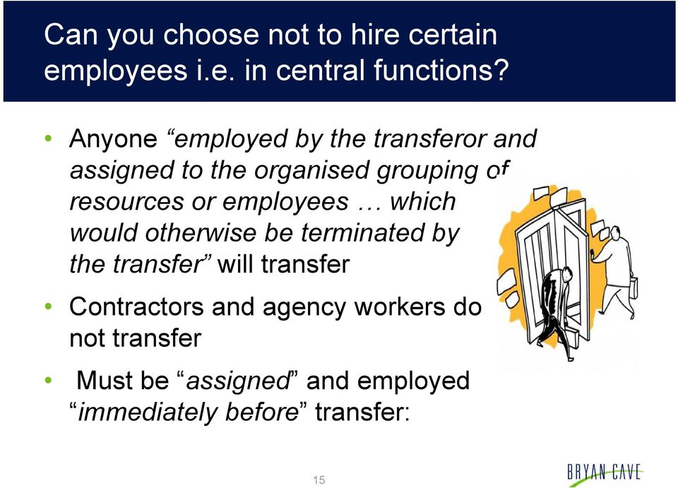 or employees which would otherwise be terminated by the transfer will transfer
