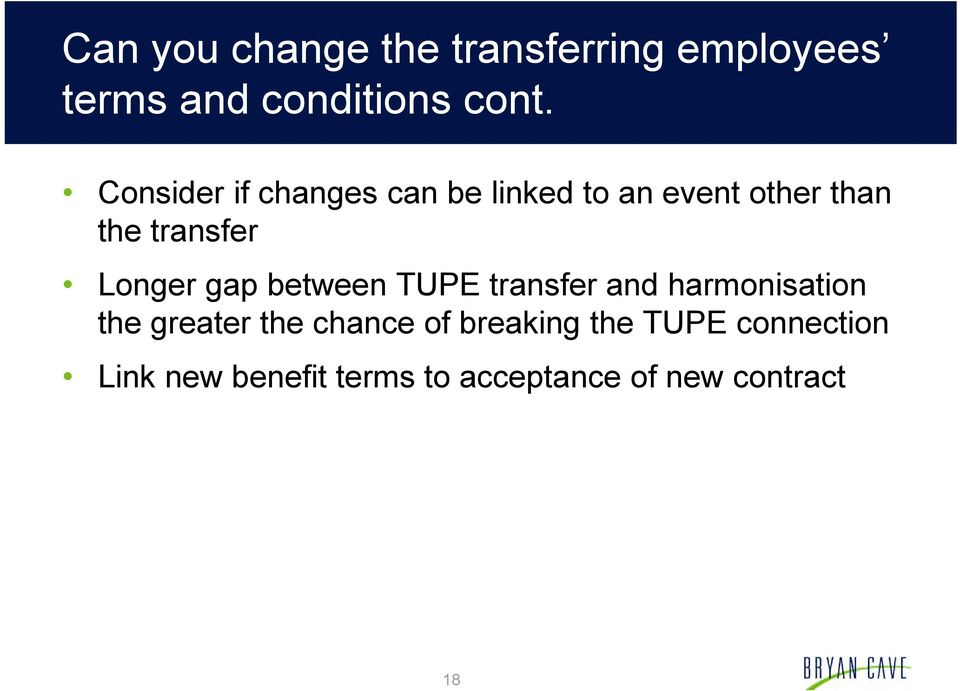 Longer gap between TUPE transfer and harmonisation the greater the chance