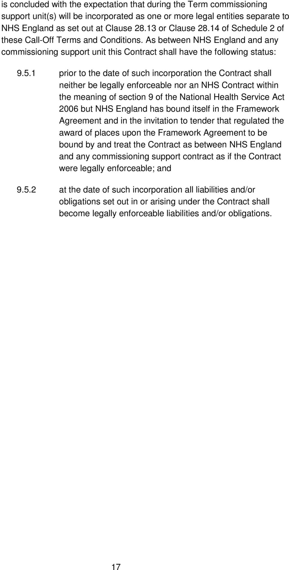1 prior to the date of such incorporation the Contract shall neither be legally enforceable nor an NHS Contract within the meaning of section 9 of the National Health Service Act 2006 but NHS England