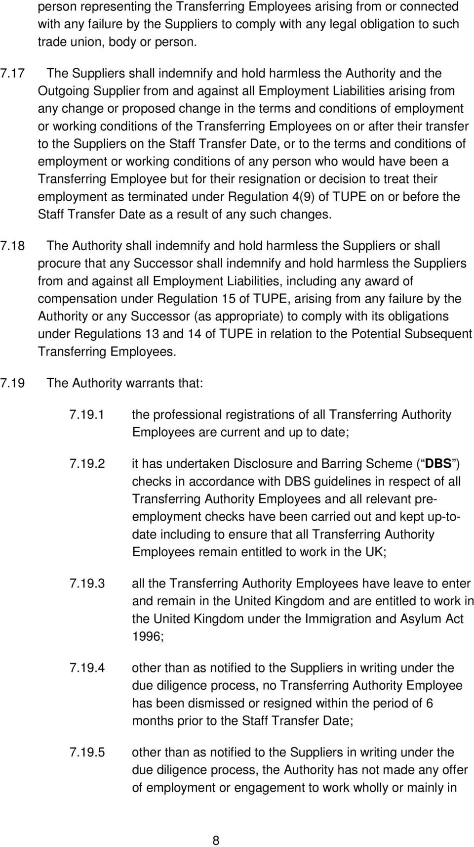 conditions of employment or working conditions of the Transferring Employees on or after their transfer to the Suppliers on the Staff Transfer Date, or to the terms and conditions of employment or