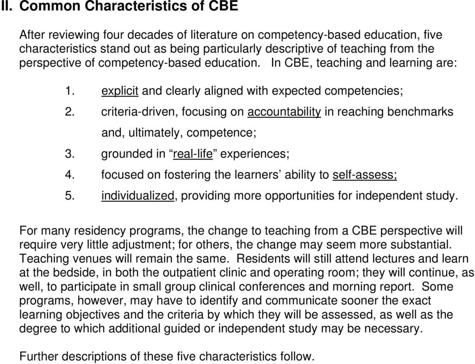 criteria-driven, focusing on accountability in reaching benchmarks and, ultimately, competence; 3. grounded in real-life experiences; 4. focused on fostering the learners ability to self-assess; 5.