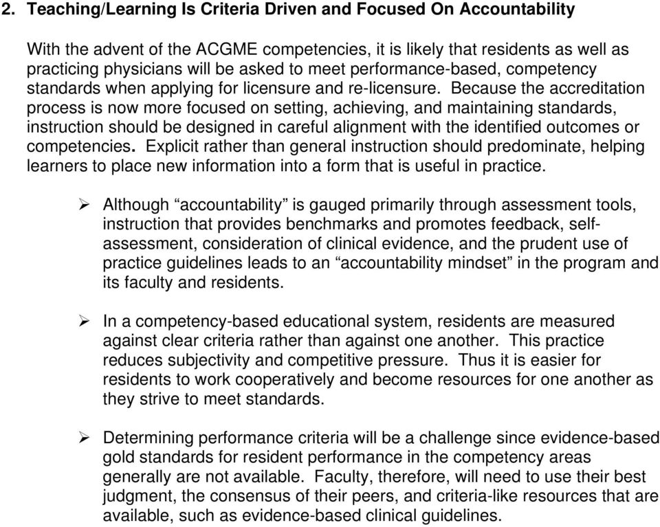 Because the accreditation process is now more focused on setting, achieving, and maintaining standards, instruction should be designed in careful alignment with the identified outcomes or