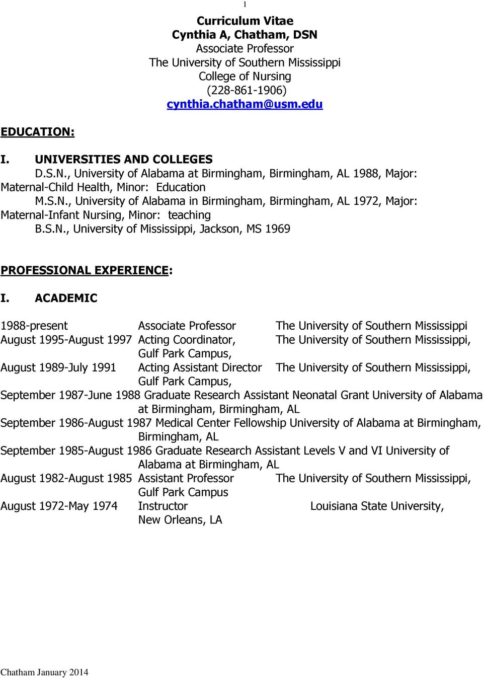 S.N., University of Mississippi, Jackson, MS 1969 PROFESSIONAL EXPERIENCE: I.