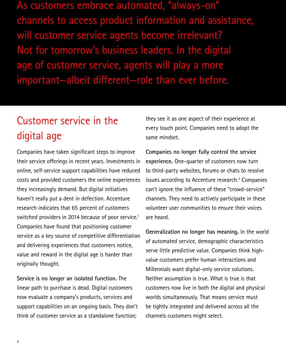 Customer service in the digital age Companies have taken significant steps to improve their service offerings in recent years.