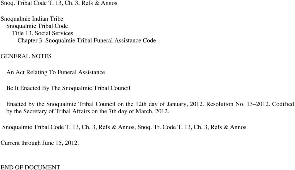 By The Snoqualmie Tribal Council Enacted by the Snoqualmie Tribal Council on the 12th day of January, 2012.