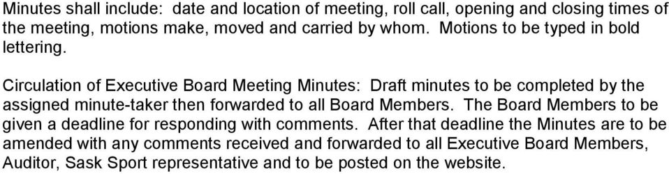 Circulation of Executive Board Meeting Minutes: Draft minutes to be completed by the assigned minute-taker then forwarded to all Board Members.