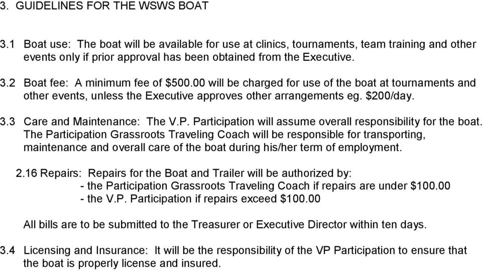 Participation will assume overall responsibility for the boat.