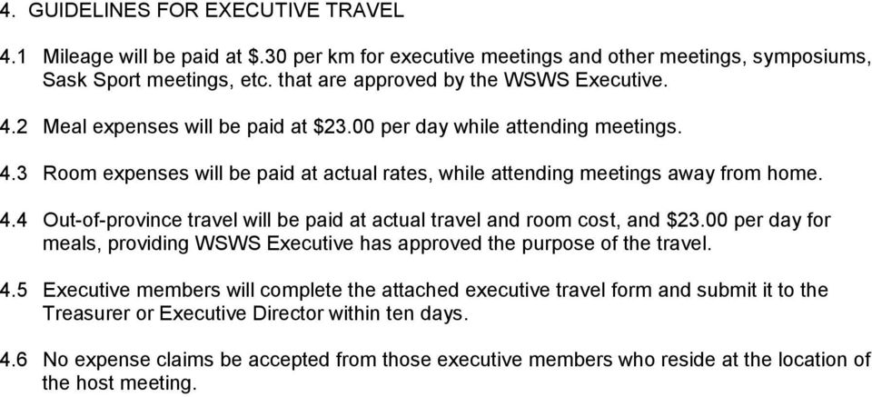 4.4 Out-of-province travel will be paid at actual travel and room cost, and $23.00 per day for meals, providing WSWS Executive has approved the purpose of the travel. 4.