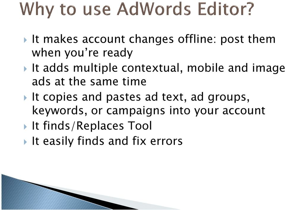 It copies and pastes ad text, ad groups, keywords, or campaigns