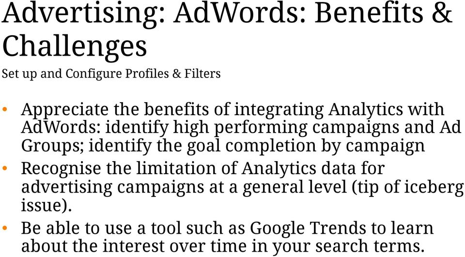 Recognise the limitation of Analytics data for advertising campaigns at a general level (tip of iceberg