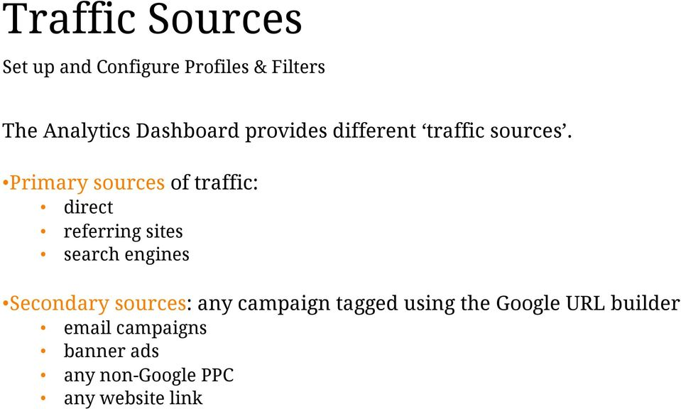Primary sources of traffic: direct referring sites search engines