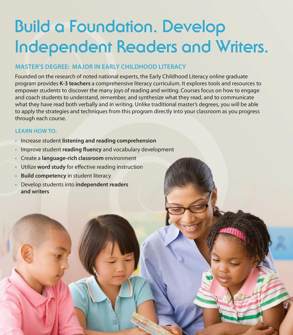 literacy curriculum. It explores tools and resources to empower students to discover the many joys of reading and writing.