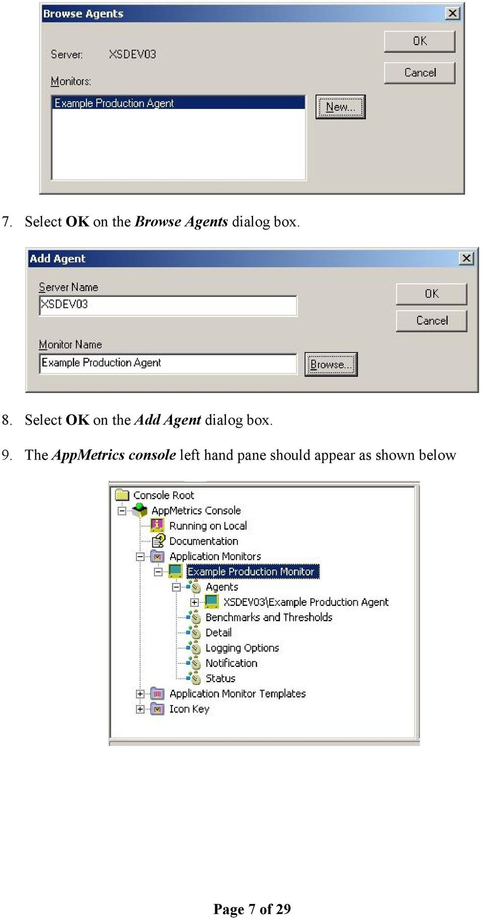Select OK on the Add Agent dialog box. 9.