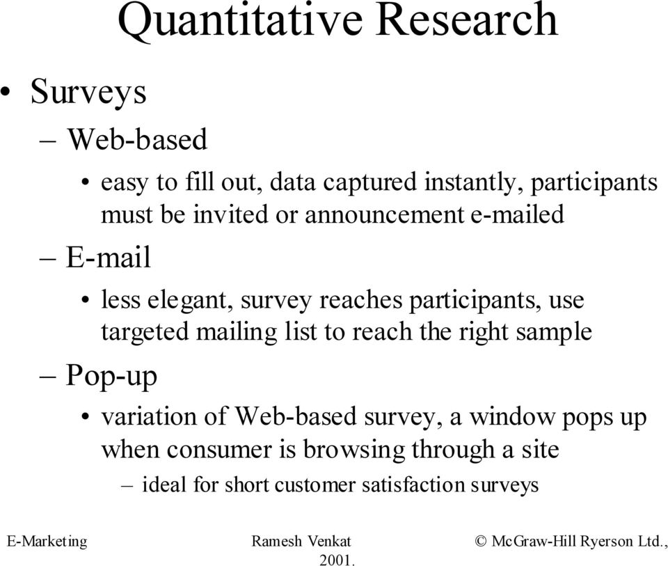 participants, use targeted mailing list to reach the right sample Pop-up variation of