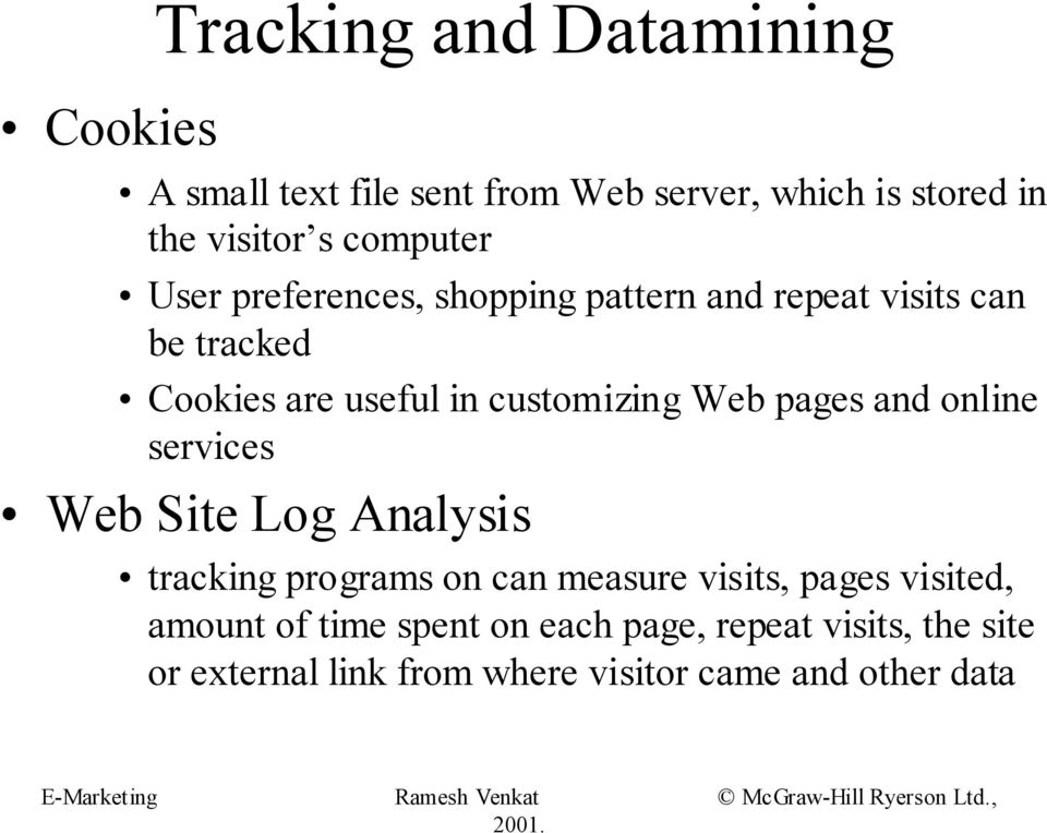 customizing Web pages and online services Web Site Log Analysis tracking programs on can measure visits,