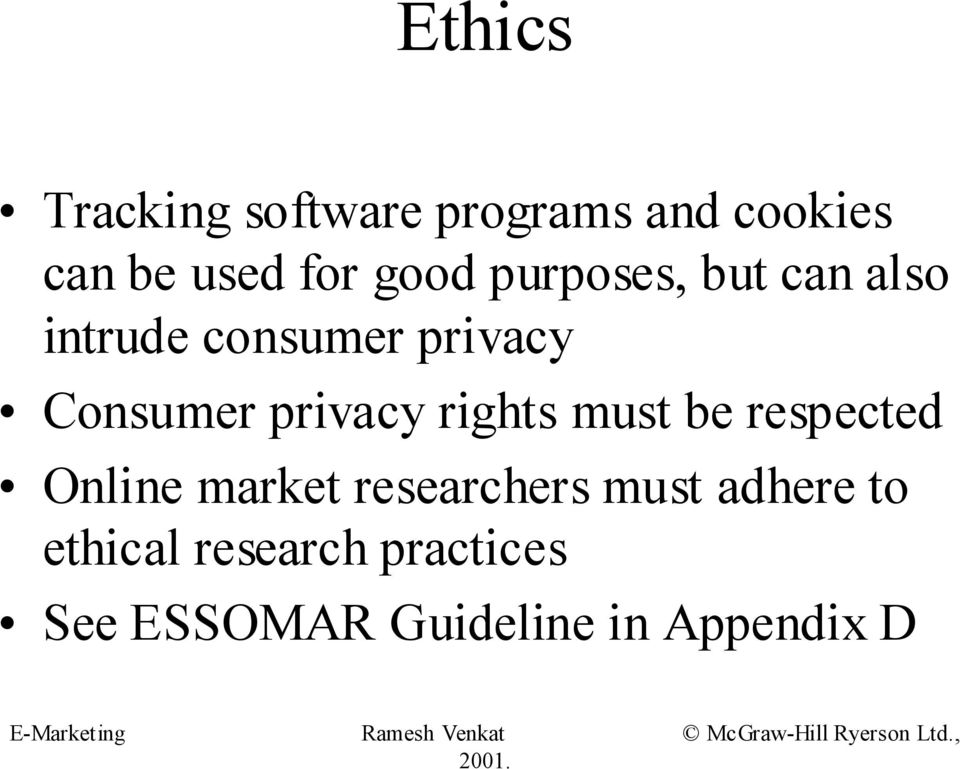 privacy rights must be respected Online market researchers must
