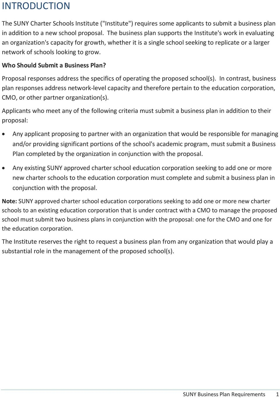 Who Should Submit a Business Plan? Proposal responses address the specifics of operating the proposed school(s).