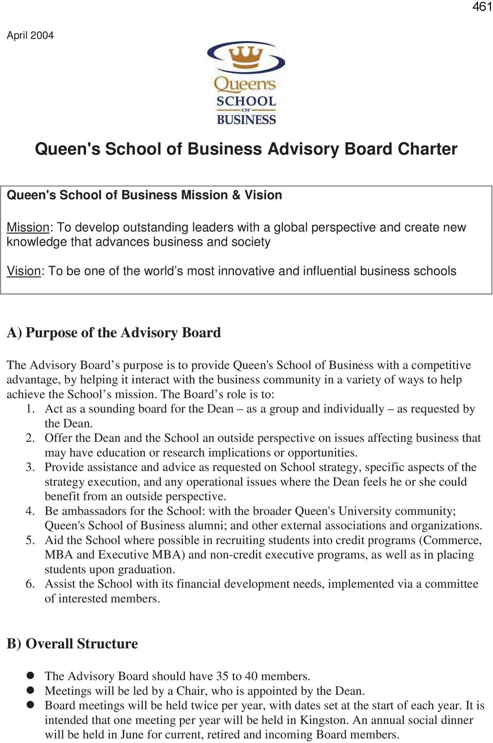 provide Queen's School of Business with a competitive advantage, by helping it interact with the business community in a variety of ways to help achieve the School s mission.