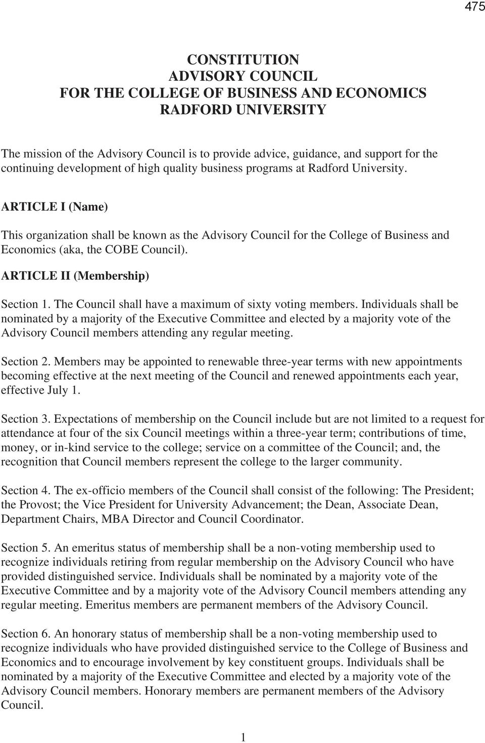 ARTICLE I (Name) This organization shall be known as the Advisory Council for the College of Business and Economics (aka, the COBE Council). ARTICLE II (Membership) Section 1.