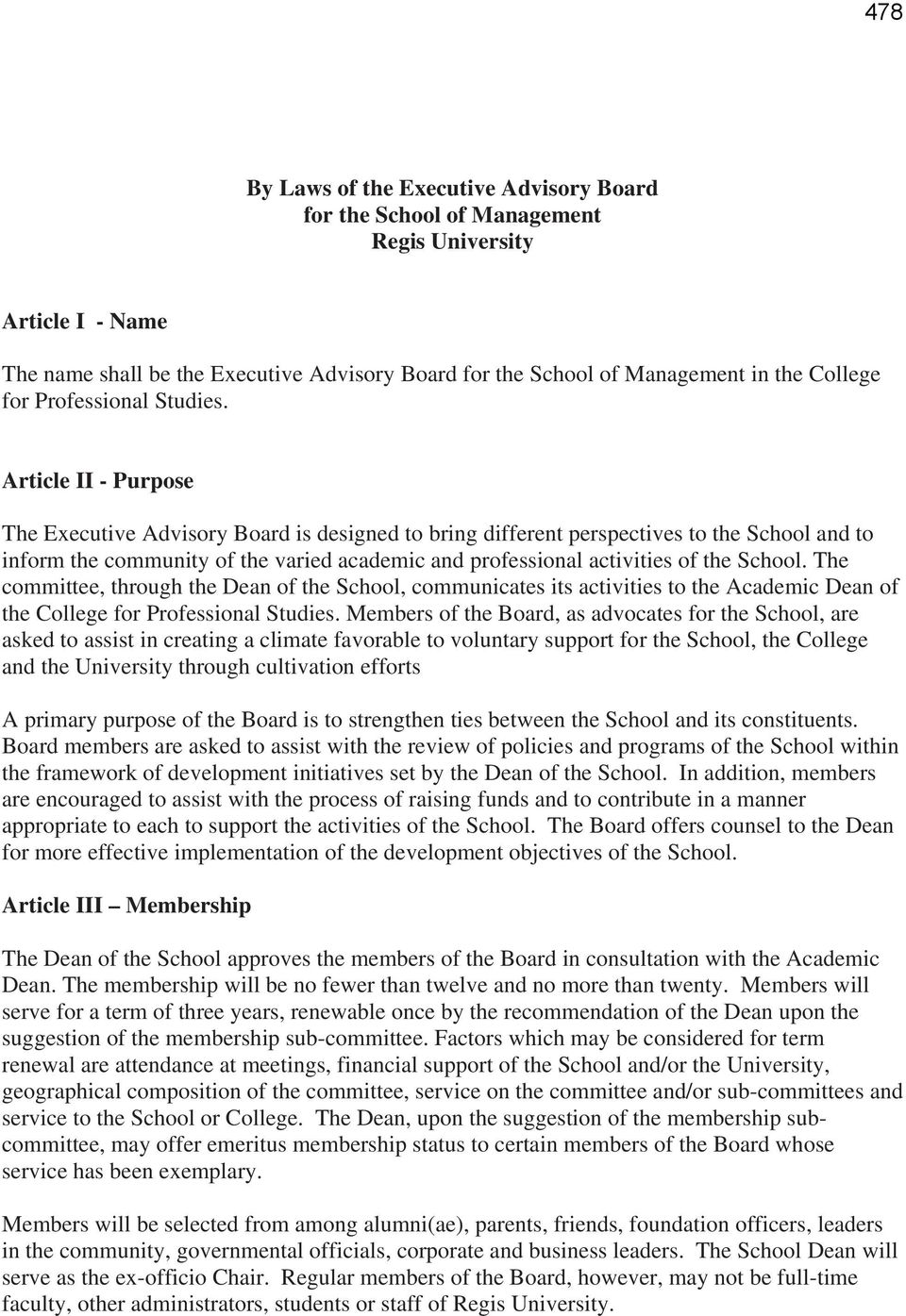 Article II - Purpose The Executive Advisory Board is designed to bring different perspectives to the School and to inform the community of the varied academic and professional activities of the