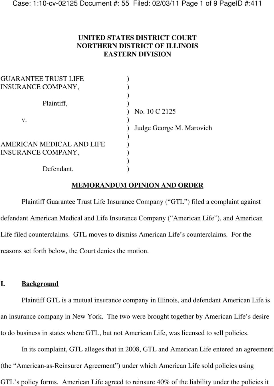) MEMORANDUM OPINION AND ORDER Plaintiff Guarantee Trust Life Insurance Company ( GTL ) filed a complaint against defendant American Medical and Life Insurance Company ( American Life ), and American