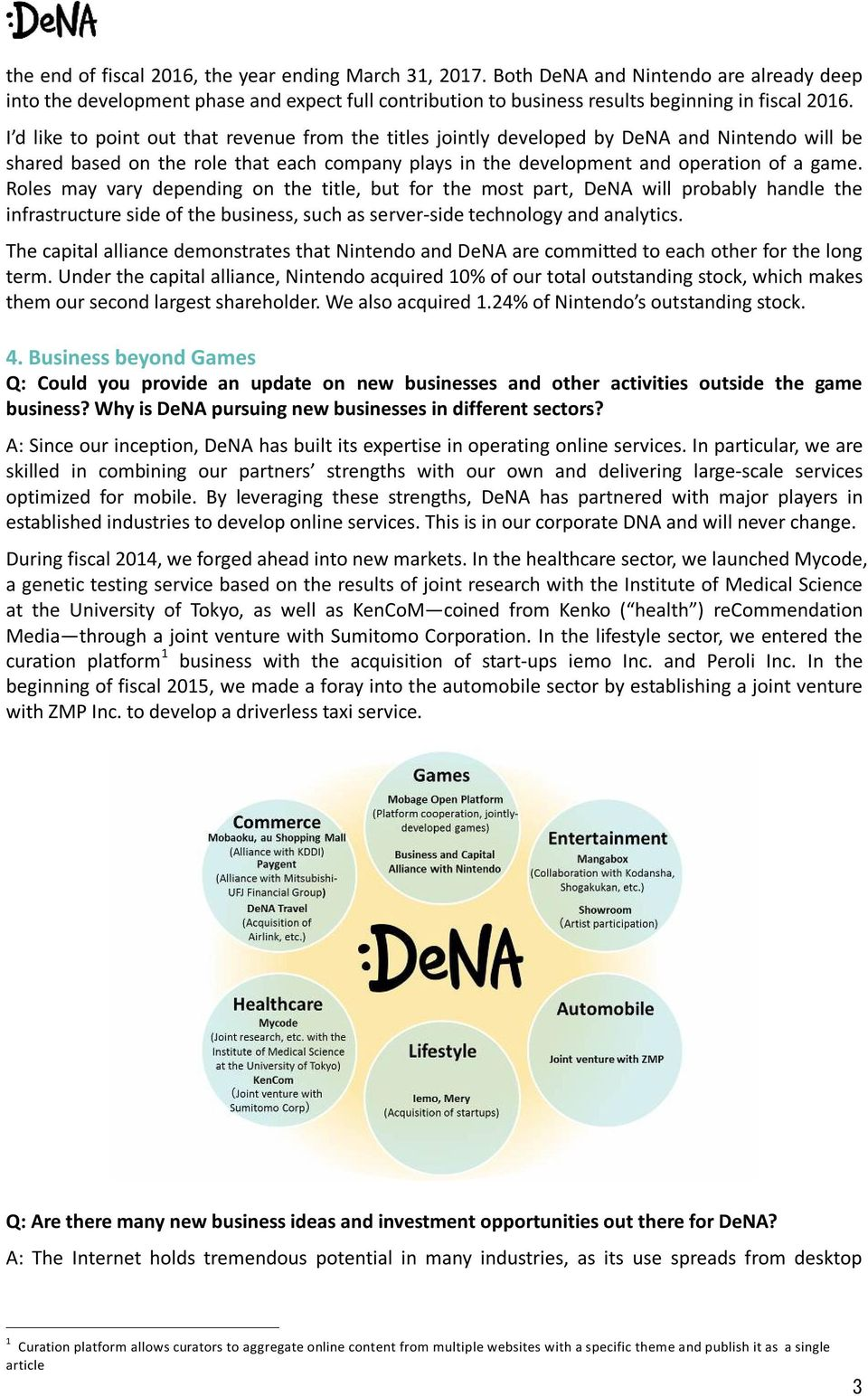 Roles may vary depending on the title, but for the most part, DeNA will probably handle the infrastructure side of the business, such as server-side technology and analytics.