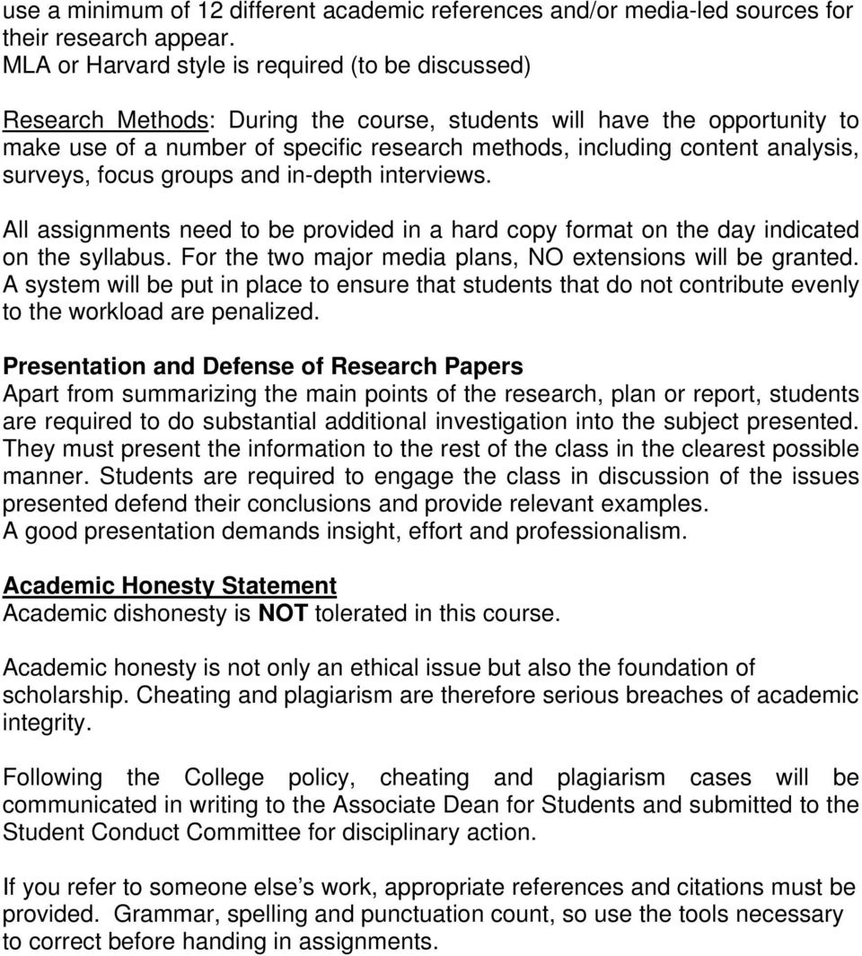 analysis, surveys, focus groups and in-depth interviews. All assignments need to be provided in a hard copy format on the day indicated on the syllabus.