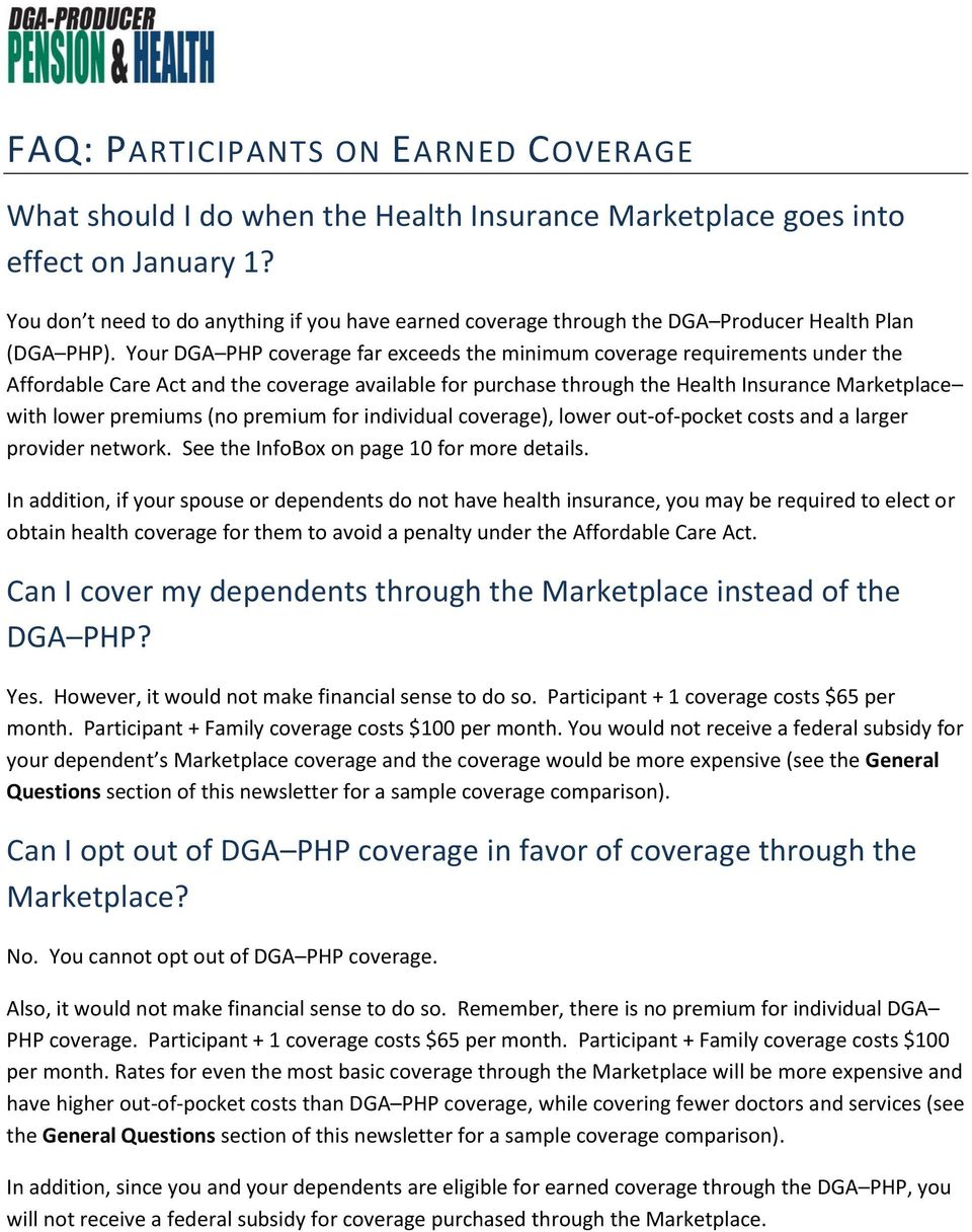 Your DGA PHP coverage far exceeds the minimum coverage requirements under the Affordable Care Act and the coverage available for purchase through the Health Insurance Marketplace with lower premiums