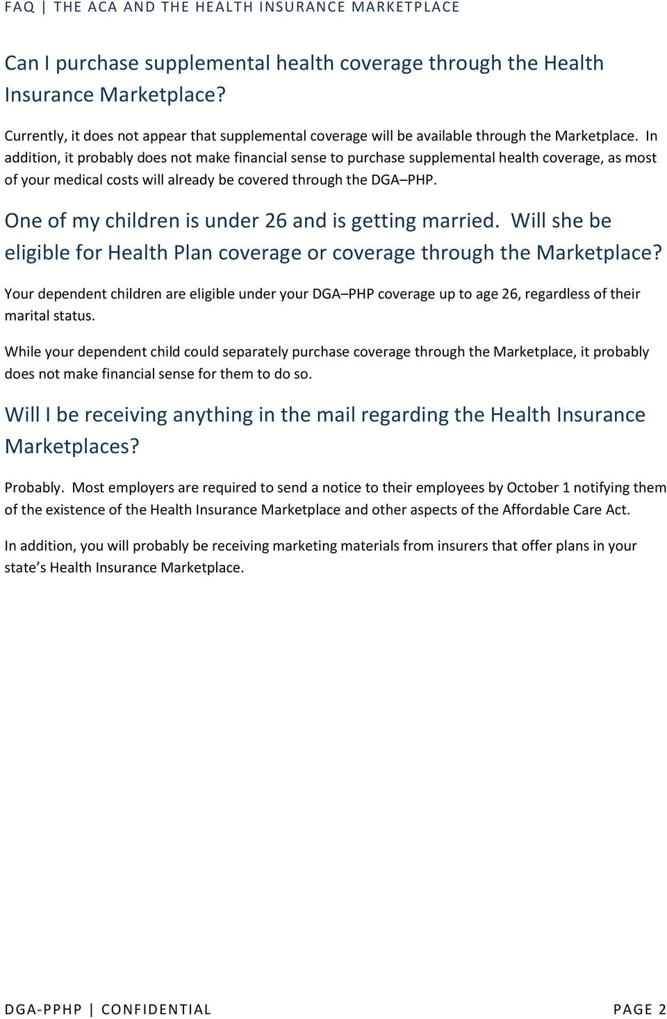 One of my children is under 26 and is getting married. Will she be eligible for Health Plan coverage or coverage through the Marketplace?