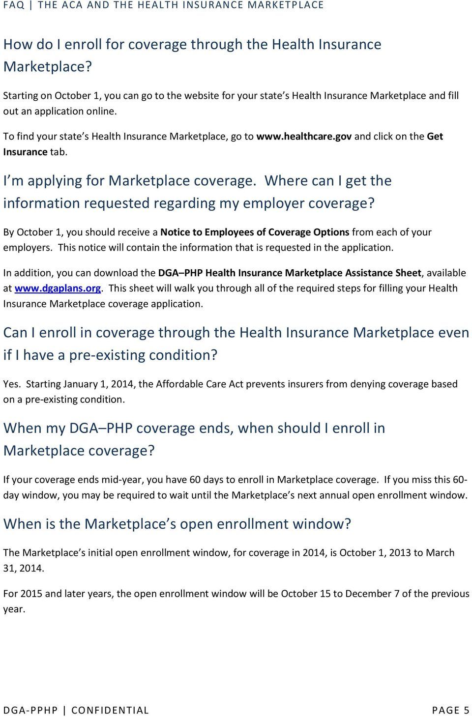 healthcare.gov and click on the Get Insurance tab. I m applying for Marketplace coverage. Where can I get the information requested regarding my employer coverage?