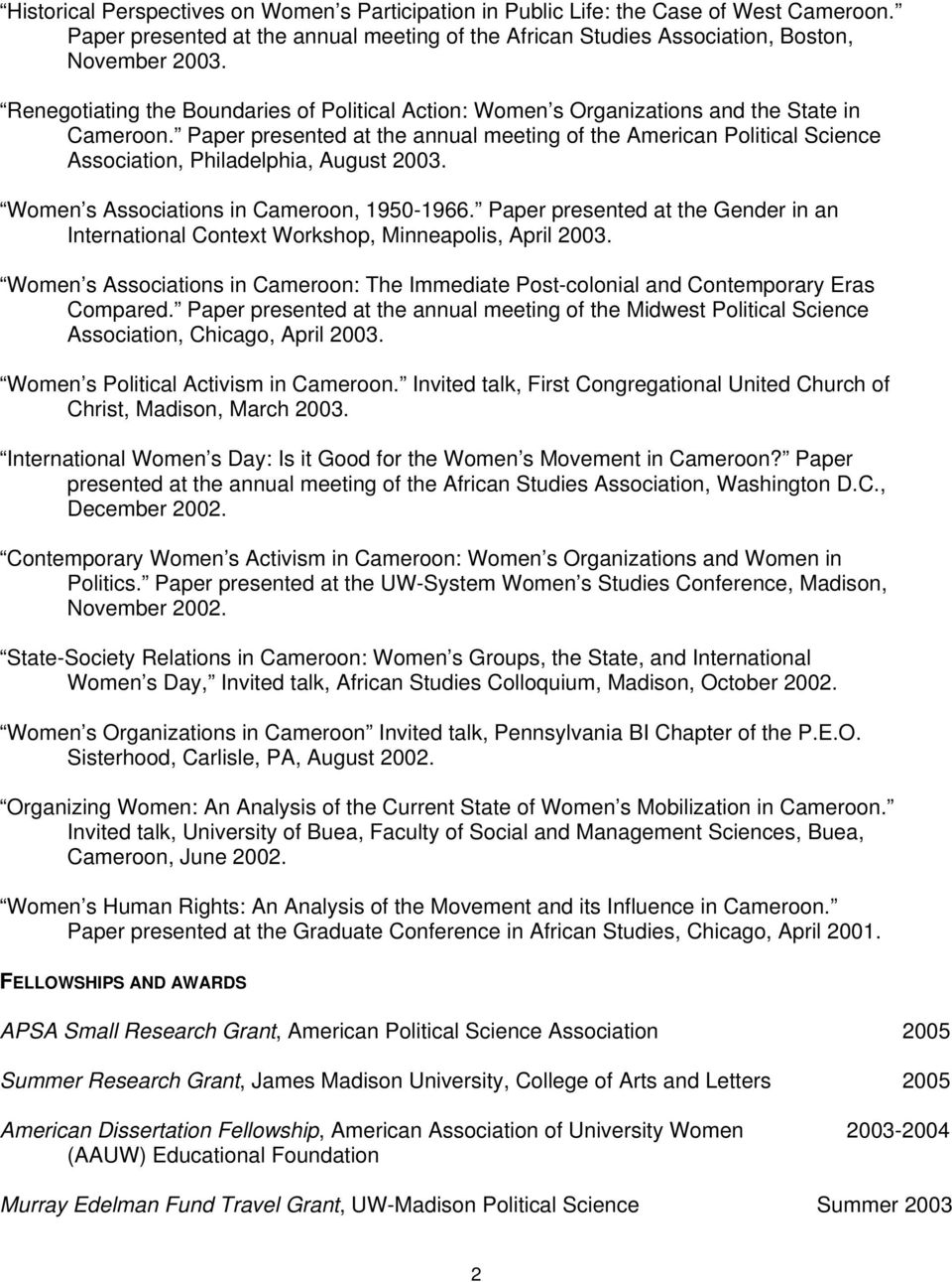 Paper presented at the annual meeting of the American Political Science Association, Philadelphia, August 2003. Women s Associations in Cameroon, 1950-1966.
