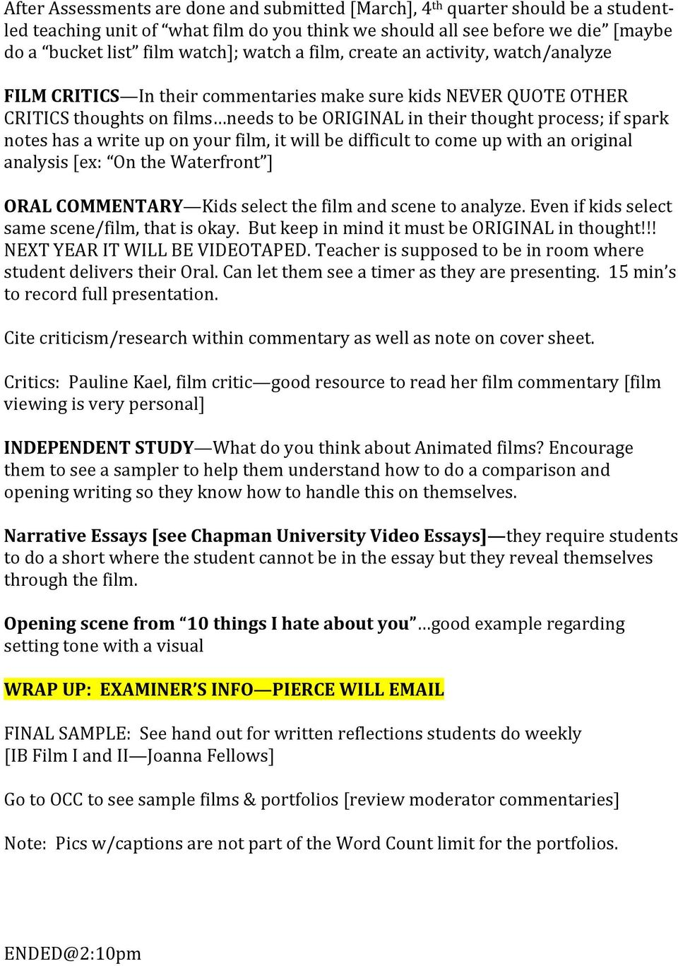 notes has a write up on your film, it will be difficult to come up with an original analysis [ex: On the Waterfront ] ORAL COMMENTARY Kids select the film and scene to analyze.